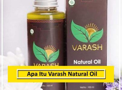 Apa itu Varash Natural Oil?